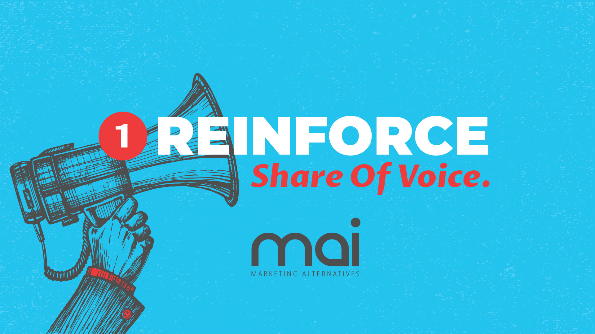 Reinforce Share Of Voice.
