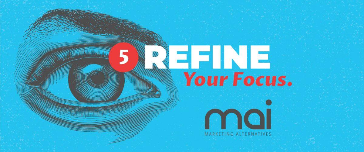 Refine Your Focus.