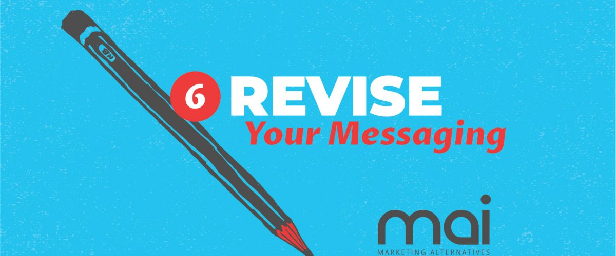 Revise Your Messaging.